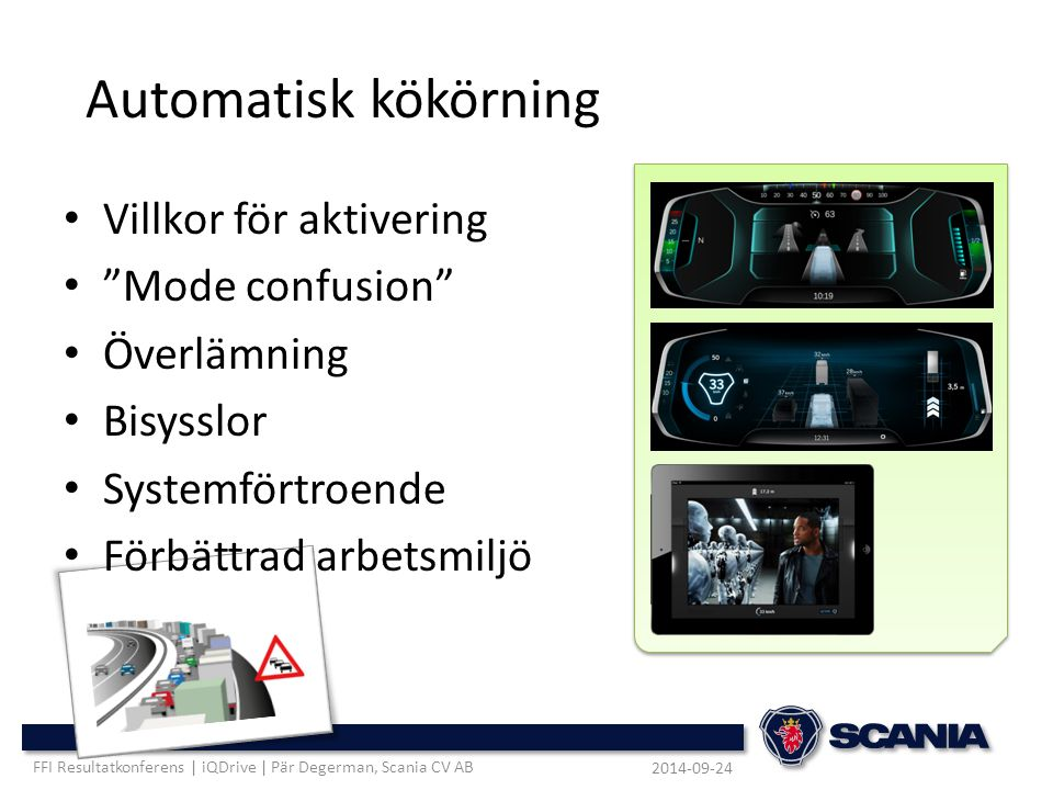 Automatisk kökörning Villkor för aktivering Mode confusion