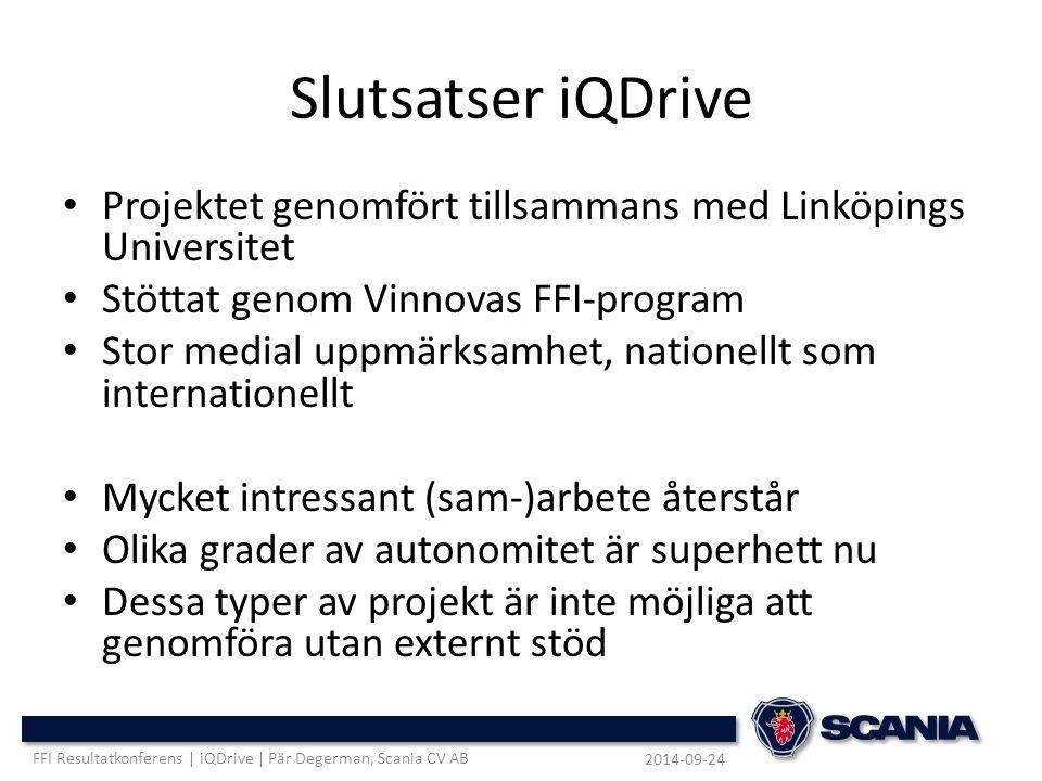 Slutsatser iQDrive Projektet genomfört tillsammans med Linköpings Universitet. Stöttat genom Vinnovas FFI-program.