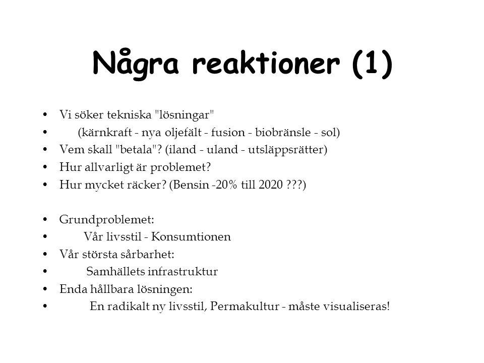 Några reaktioner (1) Vi söker tekniska lösningar
