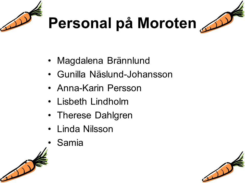 Personal på Moroten Magdalena Brännlund Gunilla Näslund-Johansson