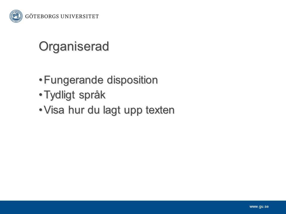 Organiserad Fungerande disposition Tydligt språk