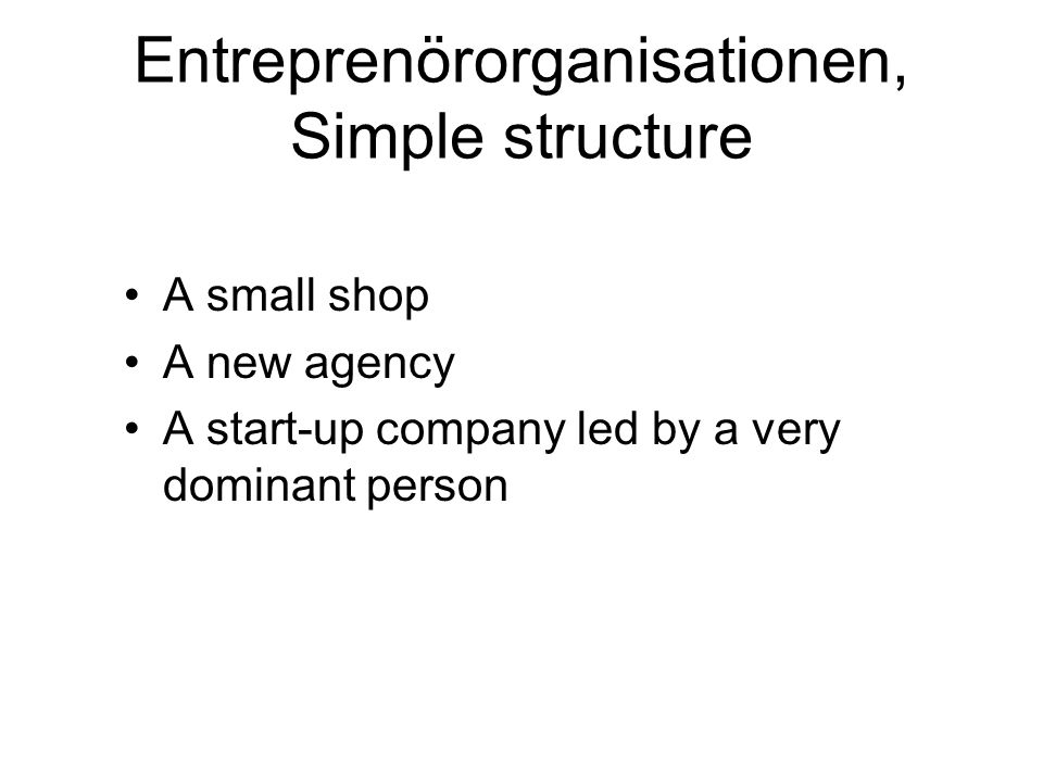 Entreprenörorganisationen, Simple structure