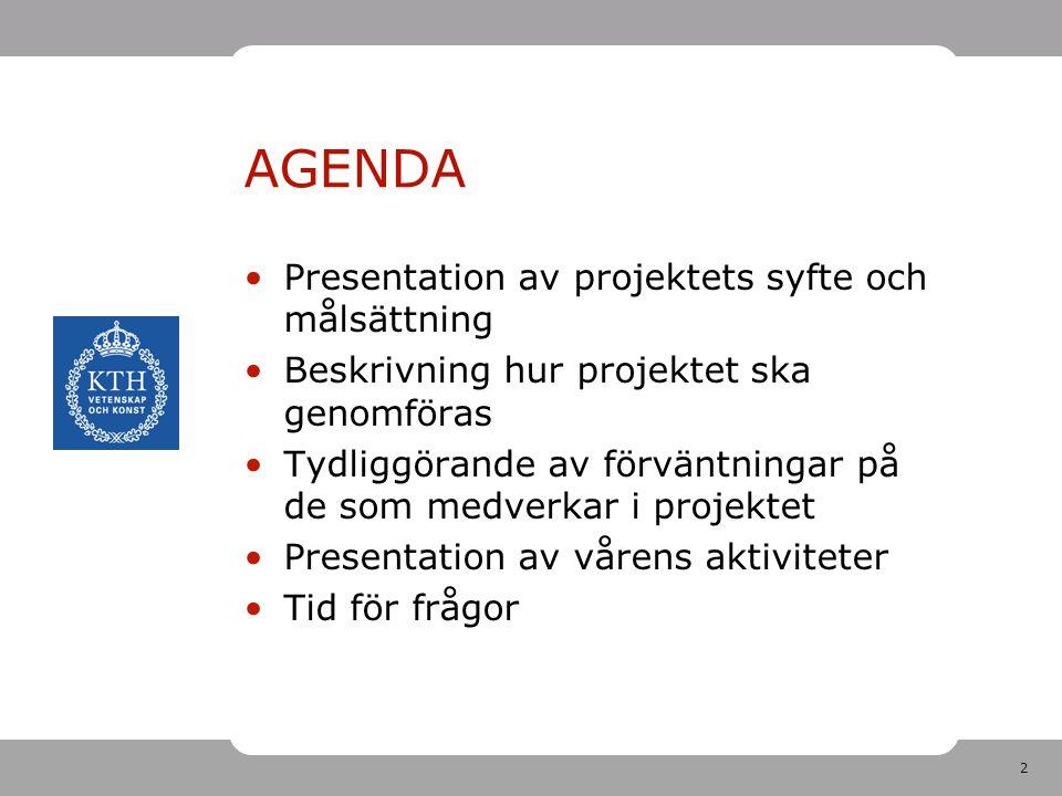 AGENDA Presentation av projektets syfte och målsättning