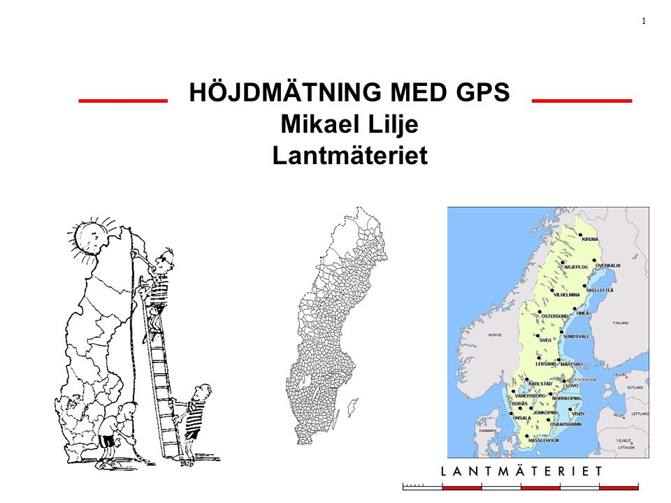 HÖJDMÄTNING MED GPS Mikael Lilje Lantmäteriet