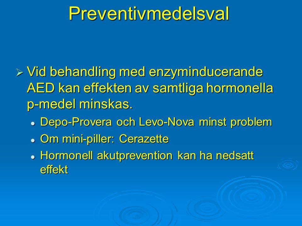Preventivmedelsval Vid behandling med enzyminducerande AED kan effekten av samtliga hormonella p-medel minskas.