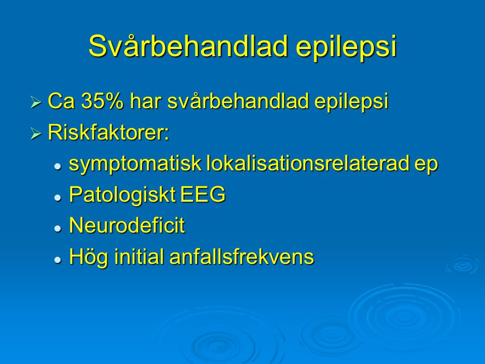 Svårbehandlad epilepsi
