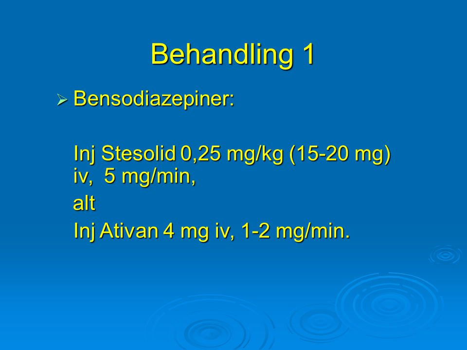 Behandling 1 Bensodiazepiner: