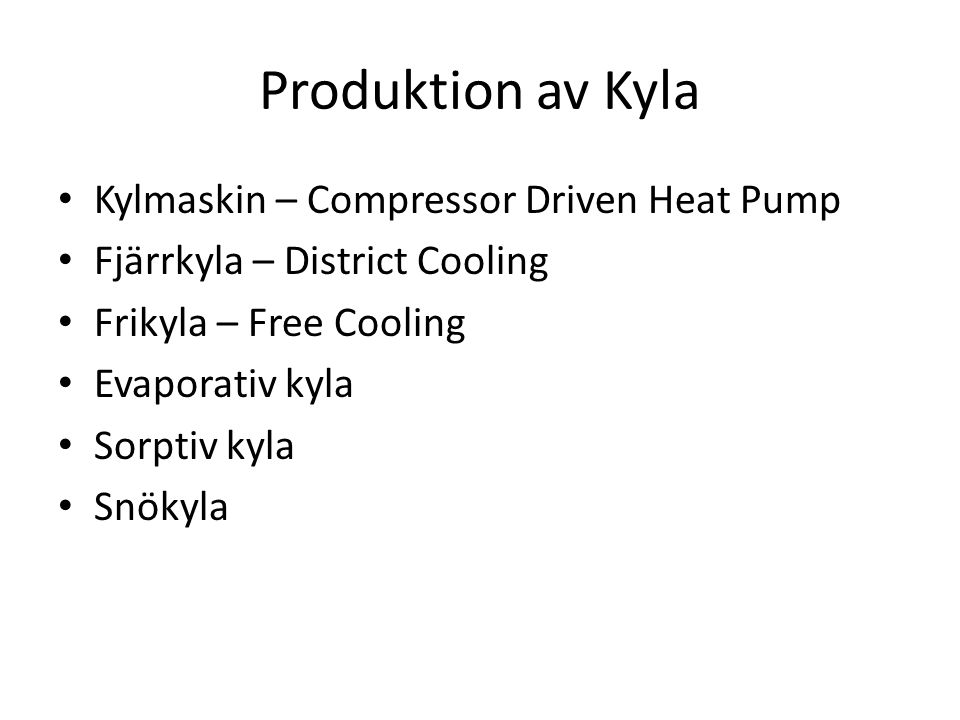 Produktion av Kyla Kylmaskin – Compressor Driven Heat Pump