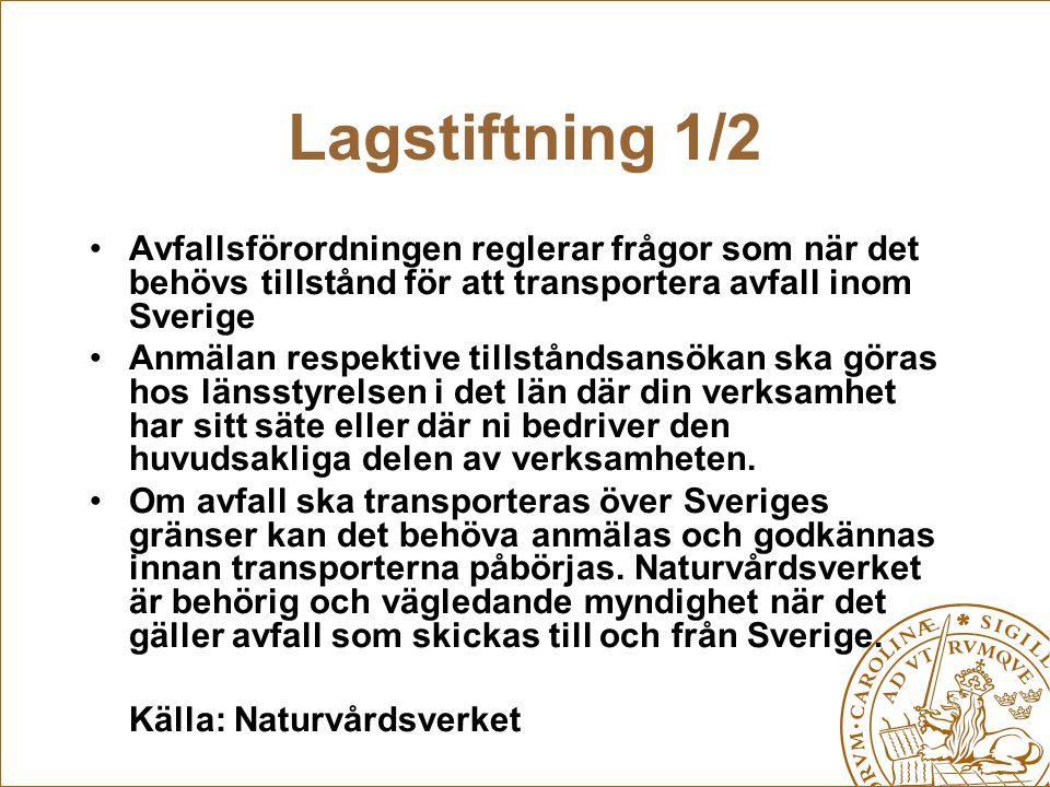 Lagstiftning 1/2 Avfallsförordningen reglerar frågor som när det behövs tillstånd för att transportera avfall inom Sverige.