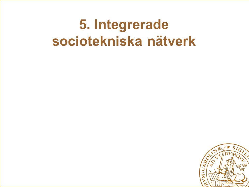 5. Integrerade sociotekniska nätverk