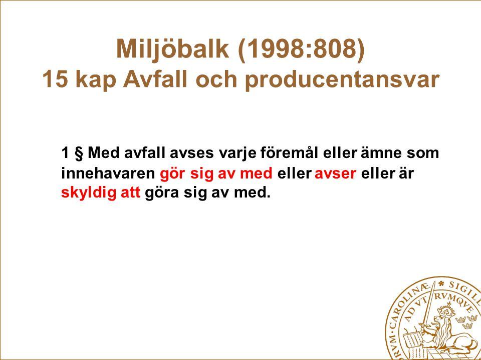 Miljöbalk (1998:808) 15 kap Avfall och producentansvar