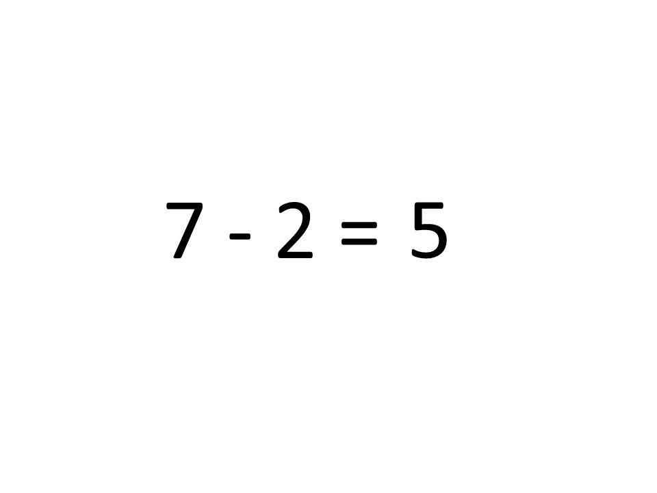 7 - 2 = 5