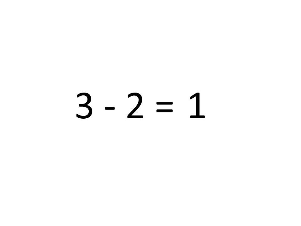 3 - 2 = 1