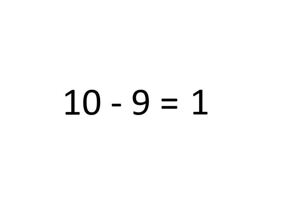 10 - 9 = 1