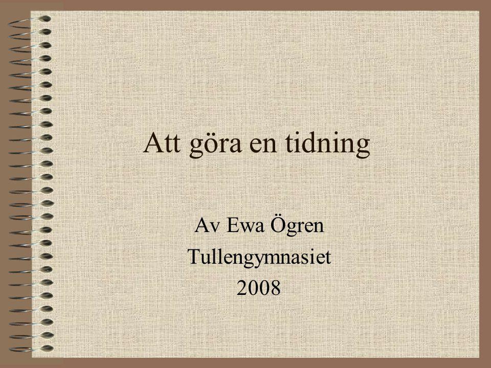 Av Ewa Ögren Tullengymnasiet 2008