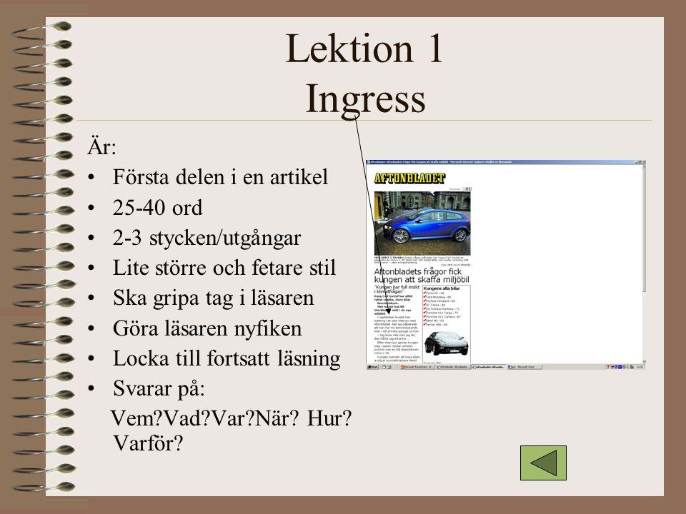 Lektion 1 Ingress Är: Första delen i en artikel 25-40 ord
