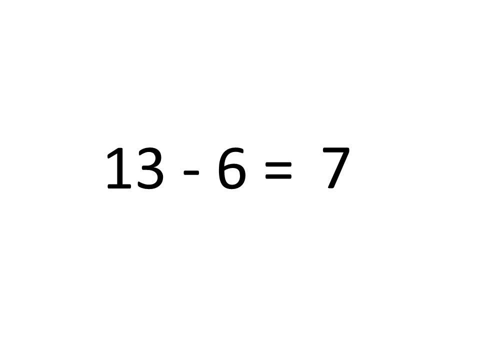 7 13 - 6 =