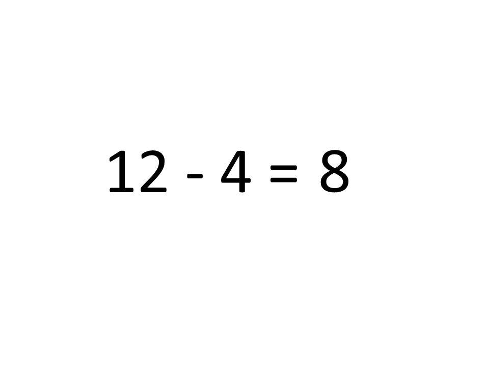 8 12 - 4 =