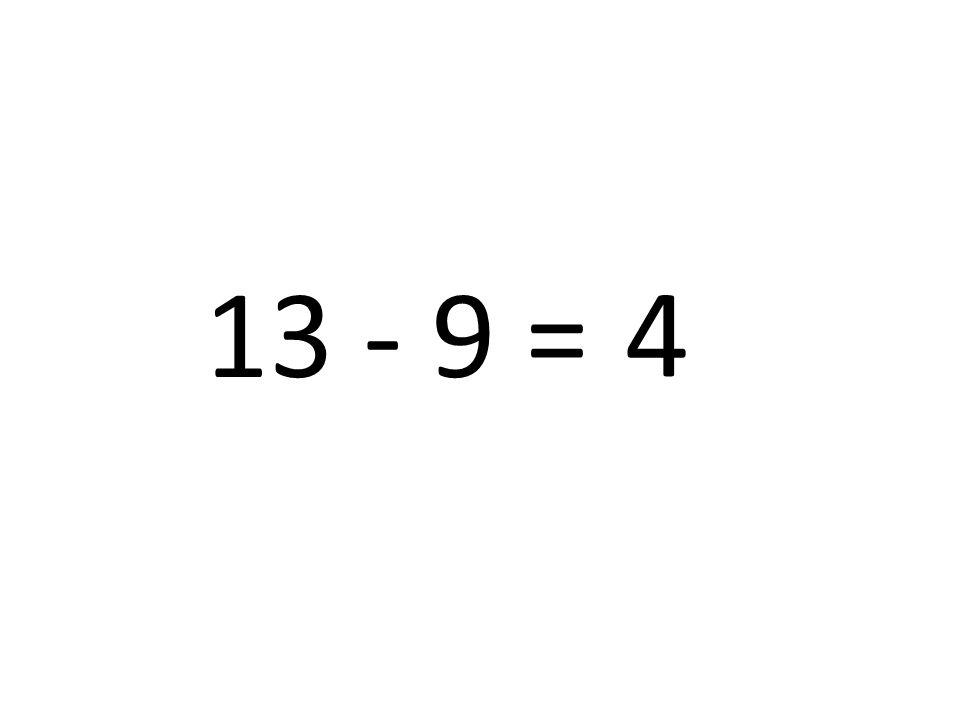 4 13 - 9 =