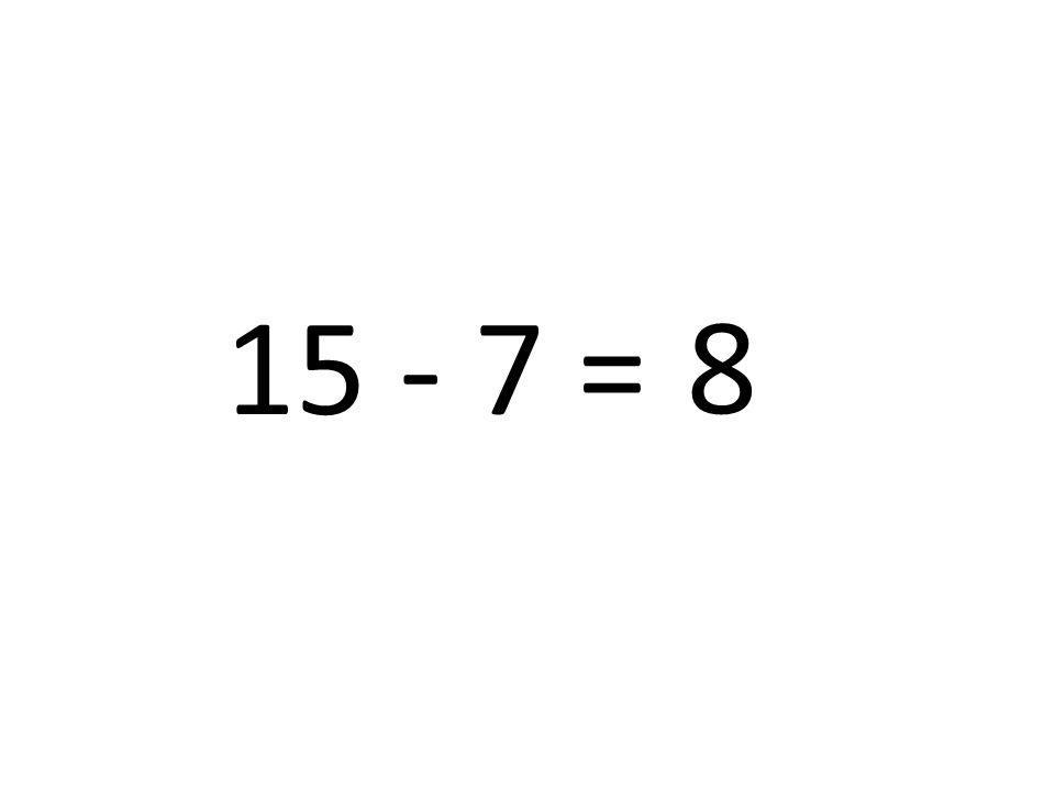 8 15 - 7 =
