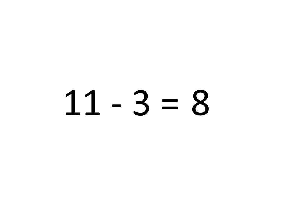 8 11 - 3 =