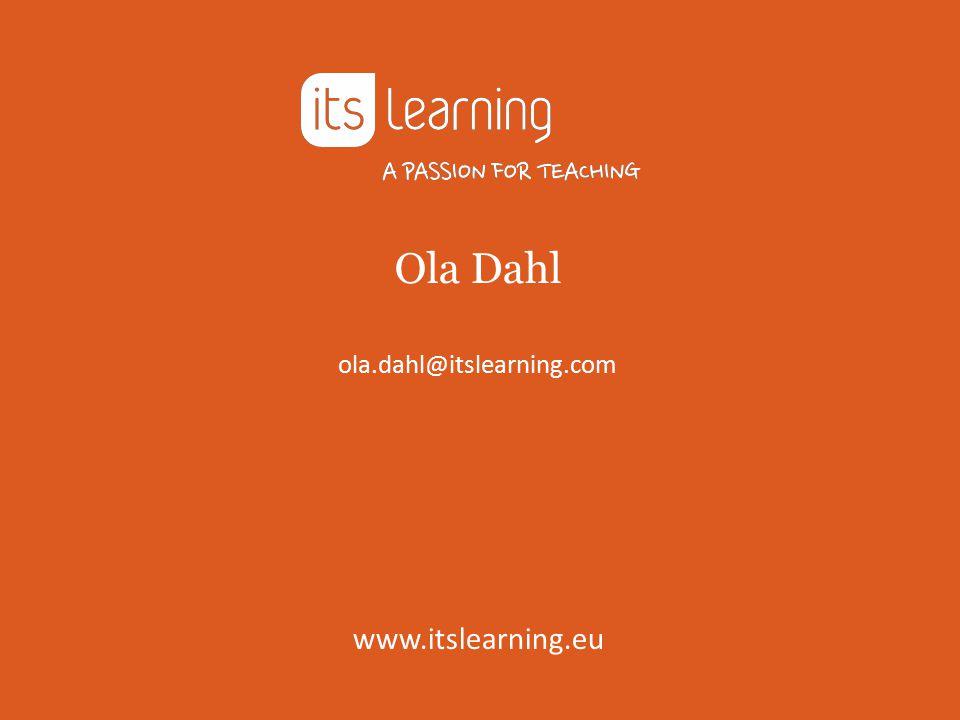Ola Dahl www.itslearning.eu ola.dahl@itslearning.com