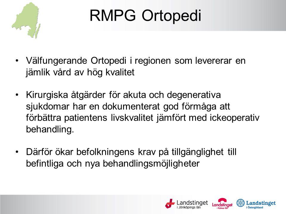 RMPG Ortopedi Välfungerande Ortopedi i regionen som levererar en jämlik vård av hög kvalitet.