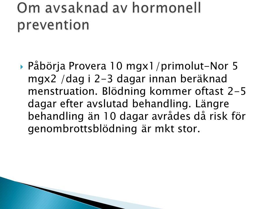 Om avsaknad av hormonell prevention