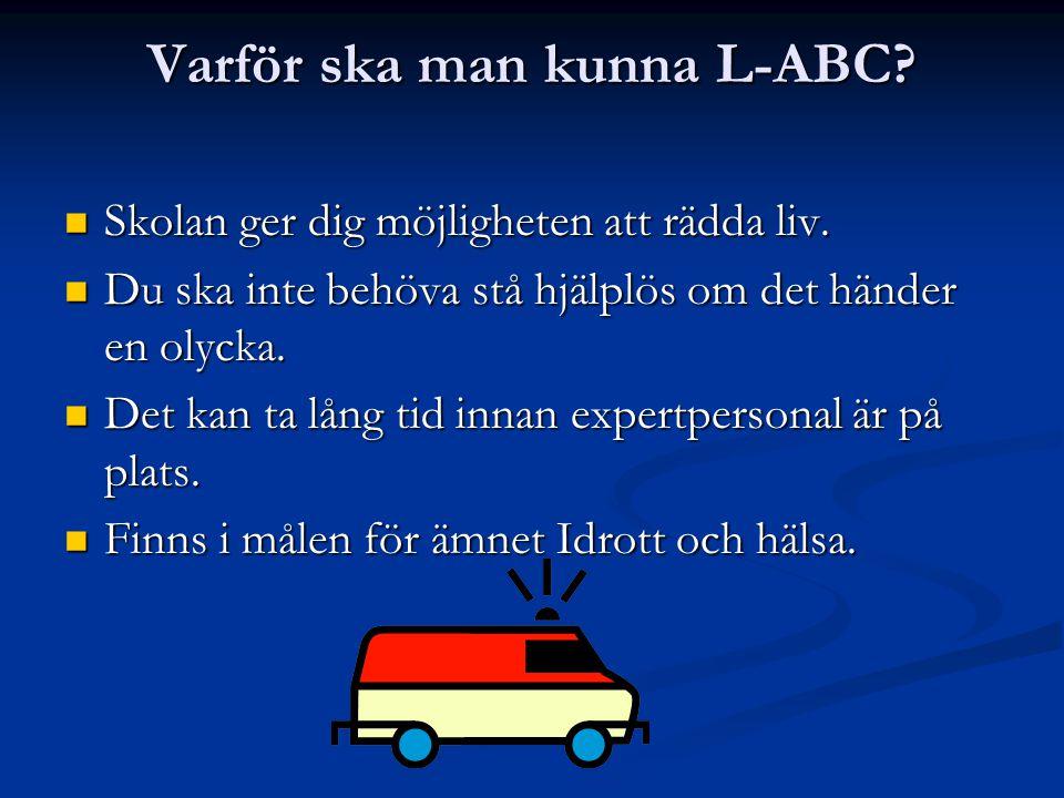 Varför ska man kunna L-ABC