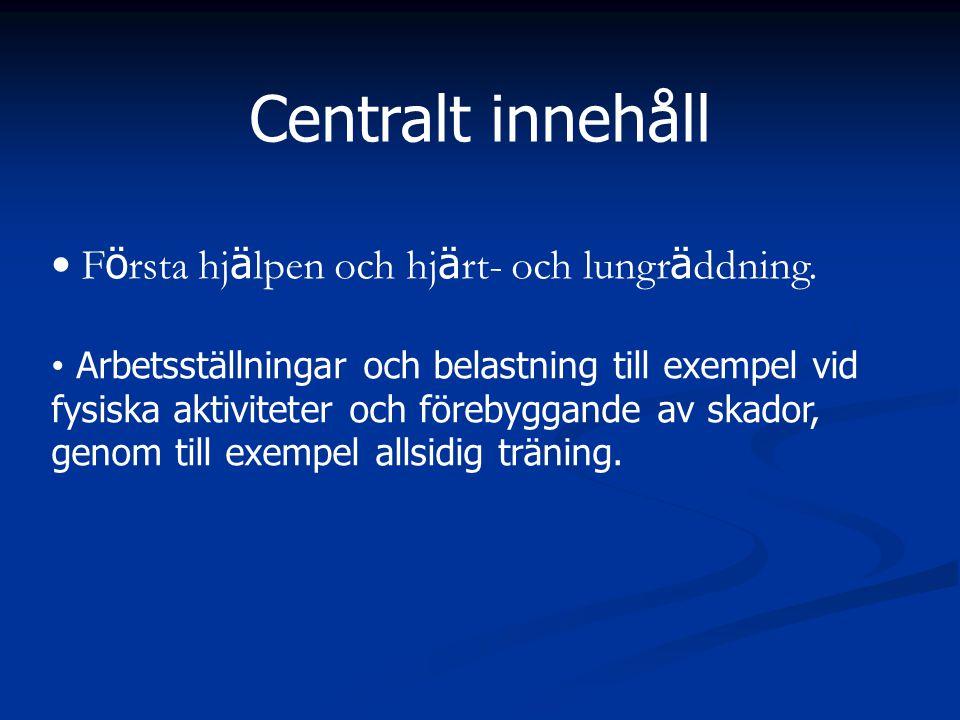 Centralt innehåll • Första hjälpen och hjärt- och lungräddning.