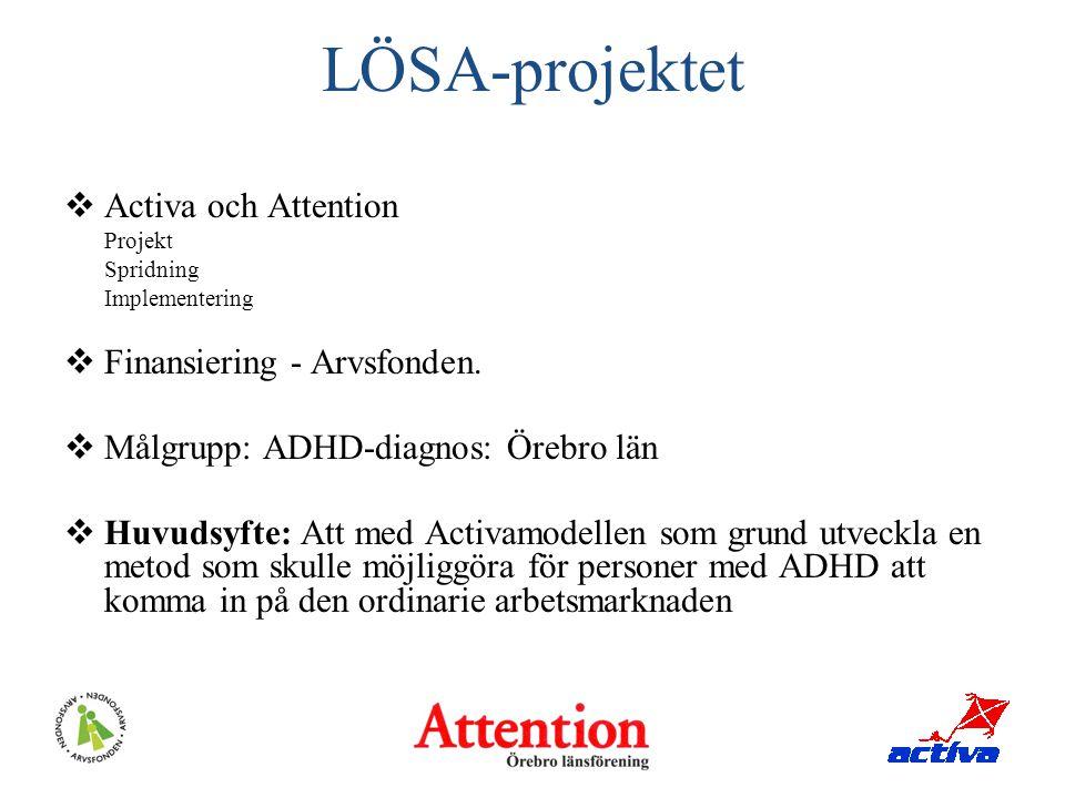 LÖSA-projektet Activa och Attention Finansiering - Arvsfonden.