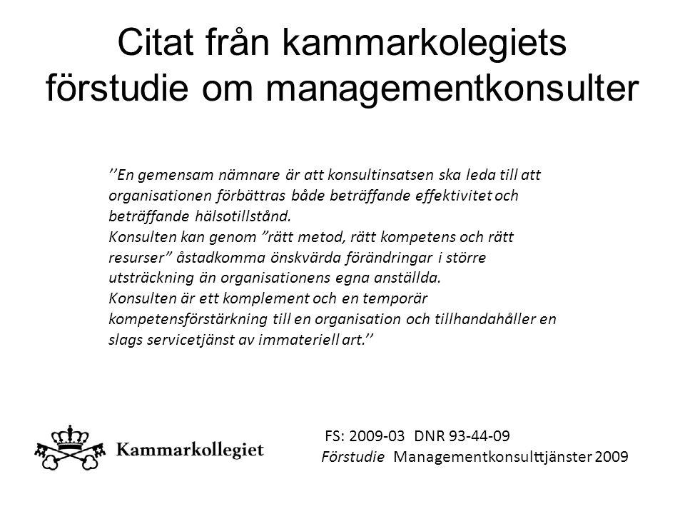 Citat från kammarkolegiets förstudie om managementkonsulter