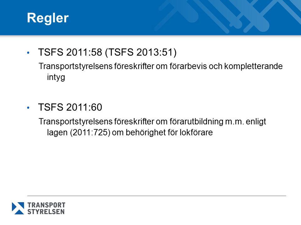 Regler TSFS 2011:58 (TSFS 2013:51) TSFS 2011:60