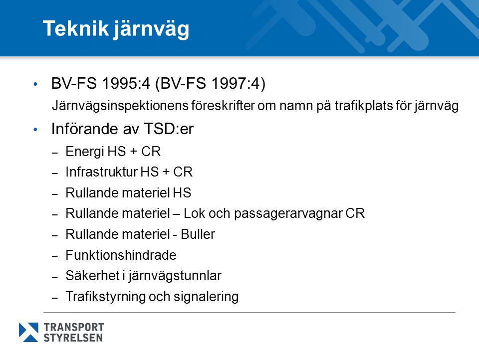 Teknik järnväg BV-FS 1995:4 (BV-FS 1997:4) Införande av TSD:er