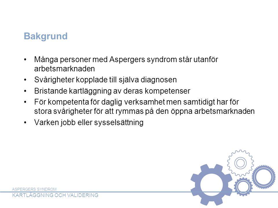 Bakgrund Många personer med Aspergers syndrom står utanför arbetsmarknaden. Svårigheter kopplade till själva diagnosen.
