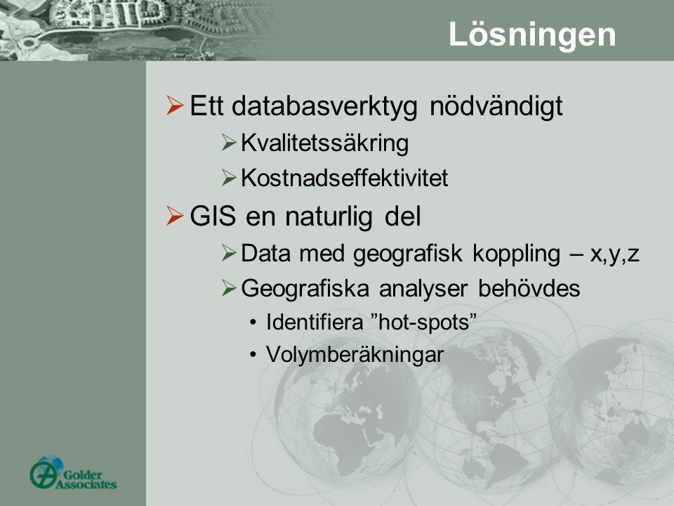 Lösningen Ett databasverktyg nödvändigt GIS en naturlig del