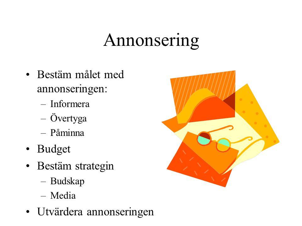 Annonsering Bestäm målet med annonseringen: Budget Bestäm strategin
