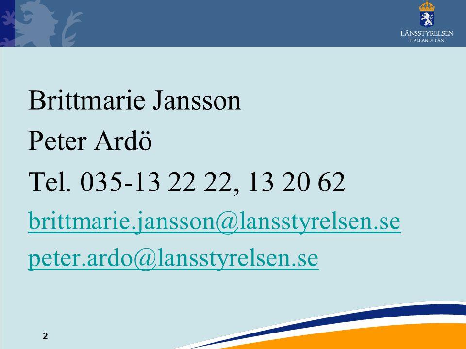 Brittmarie Jansson Peter Ardö Tel. 035-13 22 22, 13 20 62