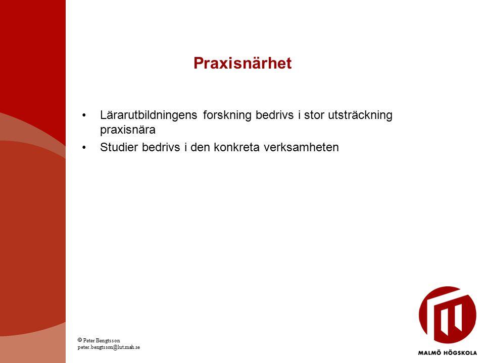 Praxisnärhet Lärarutbildningens forskning bedrivs i stor utsträckning praxisnära. Studier bedrivs i den konkreta verksamheten.