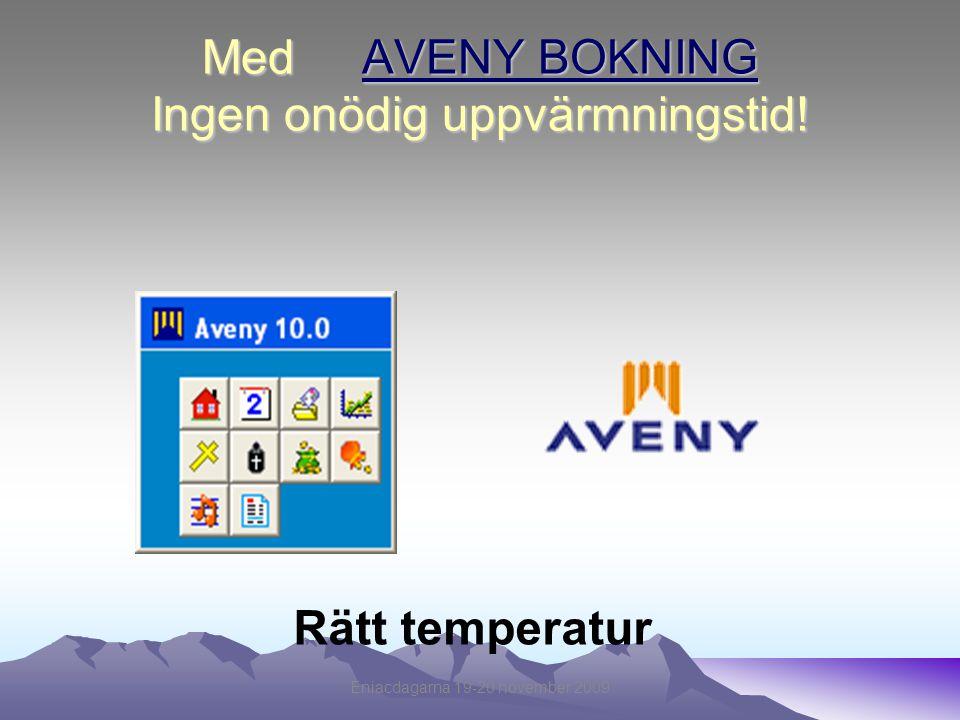 Med AVENY BOKNING Ingen onödig uppvärmningstid!