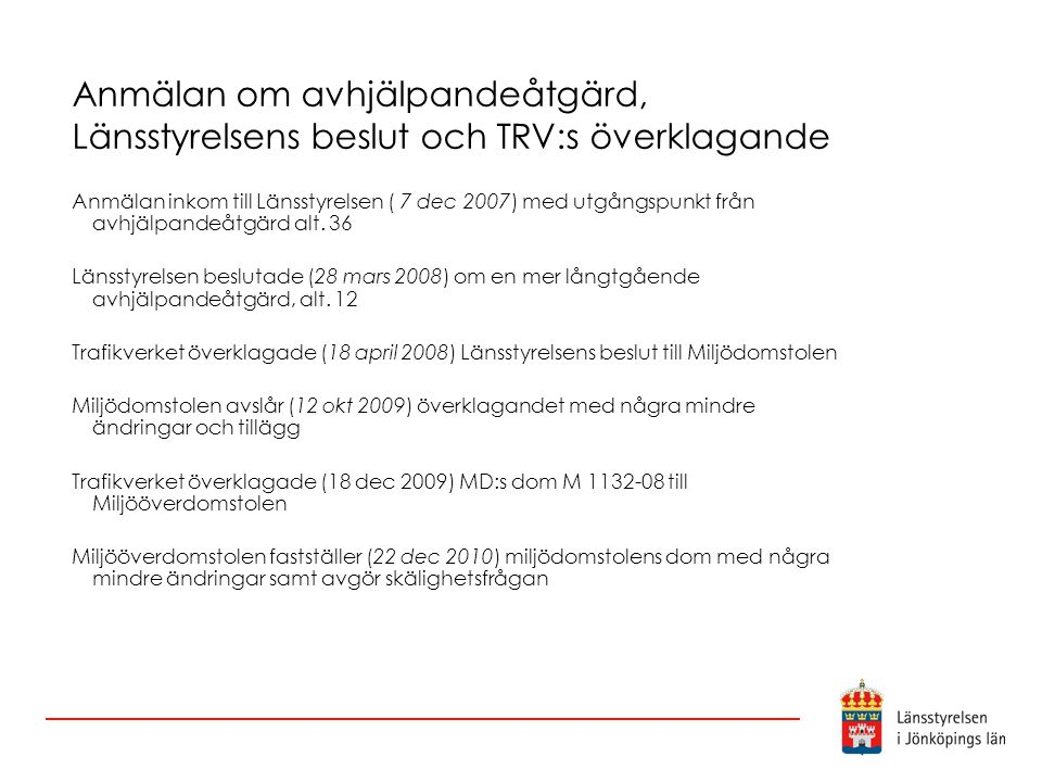 Anmälan om avhjälpandeåtgärd, Länsstyrelsens beslut och TRV:s överklagande