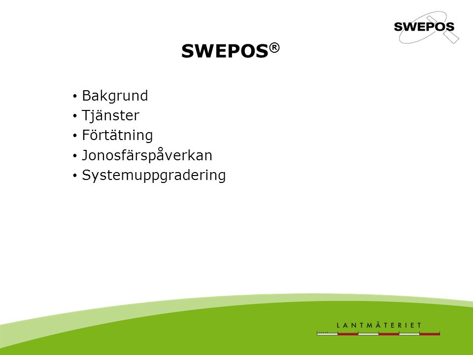 SWEPOS® Bakgrund Tjänster Förtätning Jonosfärspåverkan