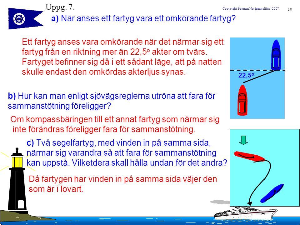 a) När anses ett fartyg vara ett omkörande fartyg