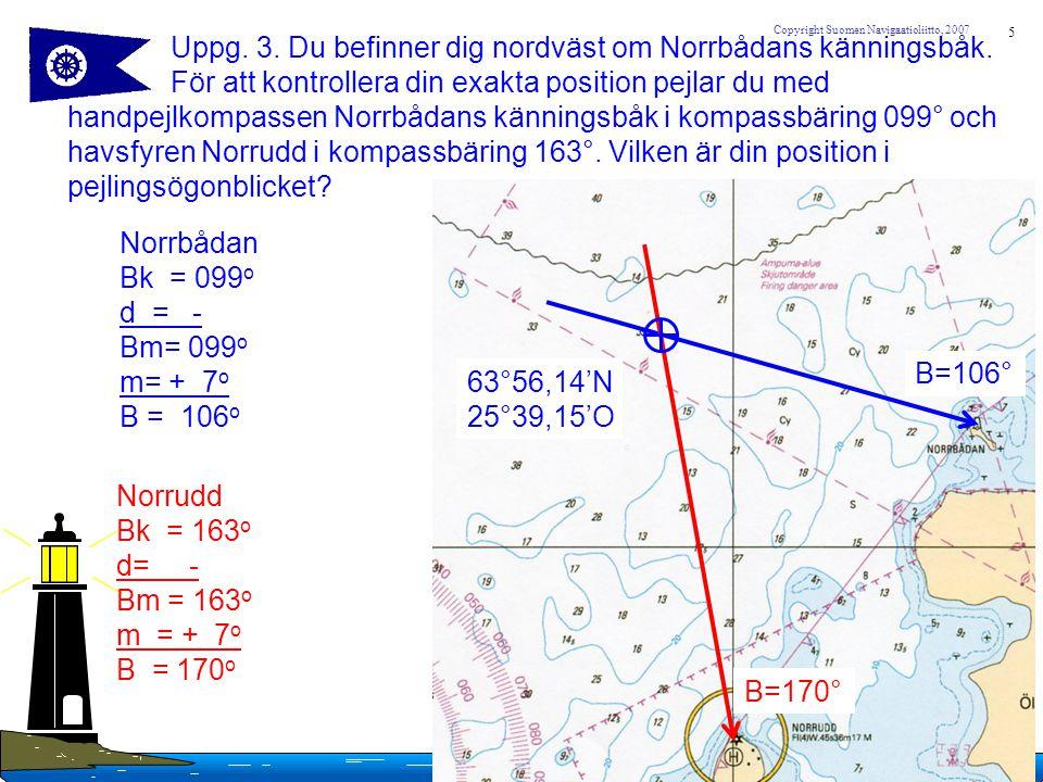 Uppg. 3. Du befinner dig nordväst om Norrbådans känningsbåk.