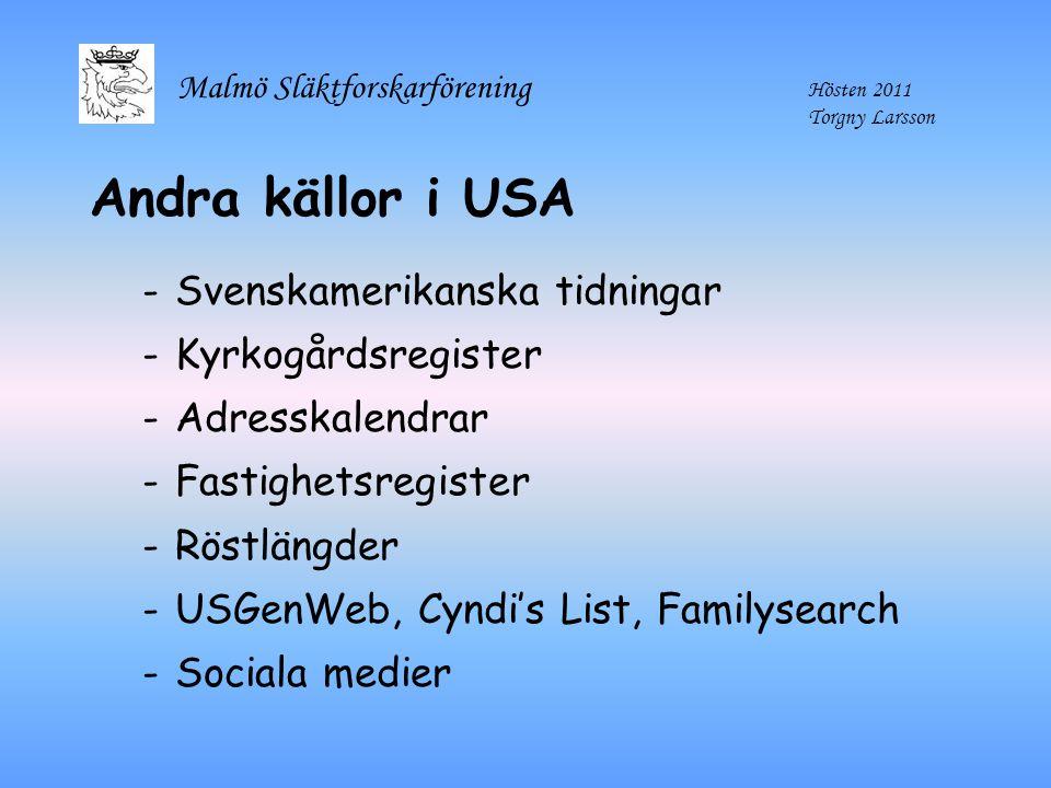 Andra källor i USA Svenskamerikanska tidningar Kyrkogårdsregister