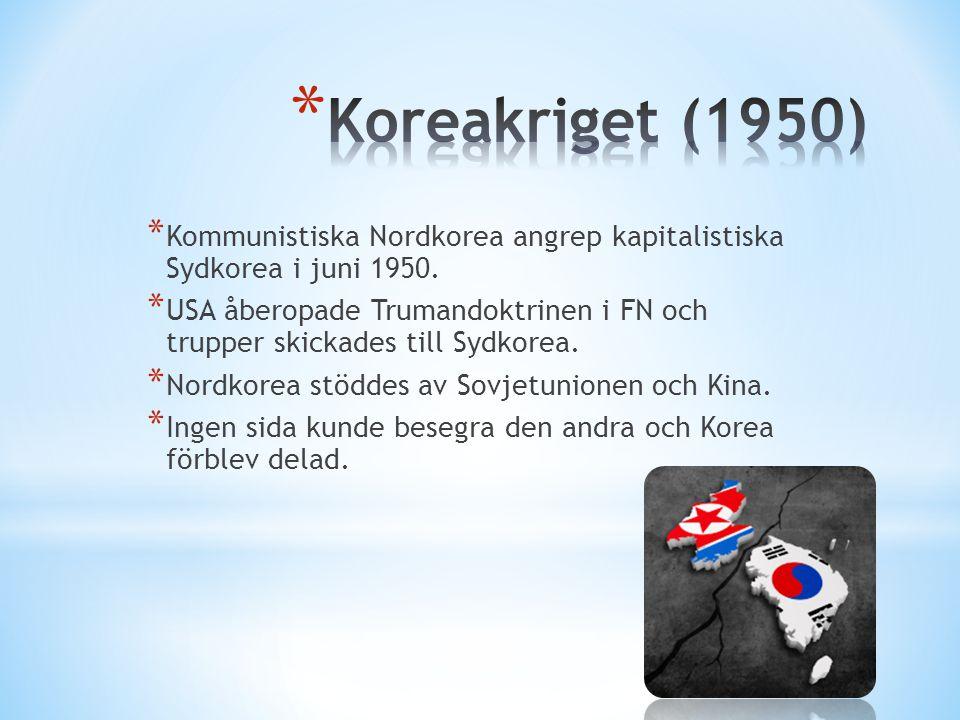 Koreakriget (1950) Kommunistiska Nordkorea angrep kapitalistiska Sydkorea i juni 1950.