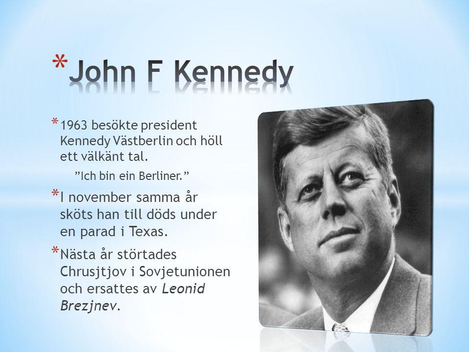 John F Kennedy 1963 besökte president Kennedy Västberlin och höll ett välkänt tal. Ich bin ein Berliner.