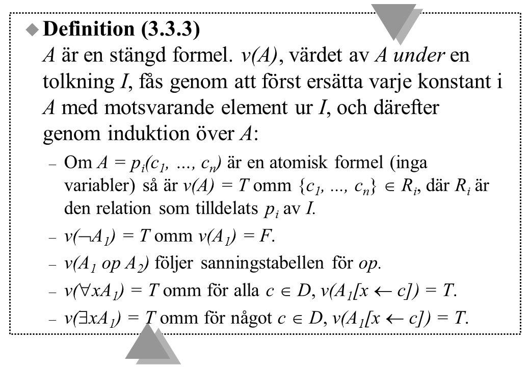 Definition (3. 3. 3) A är en stängd formel