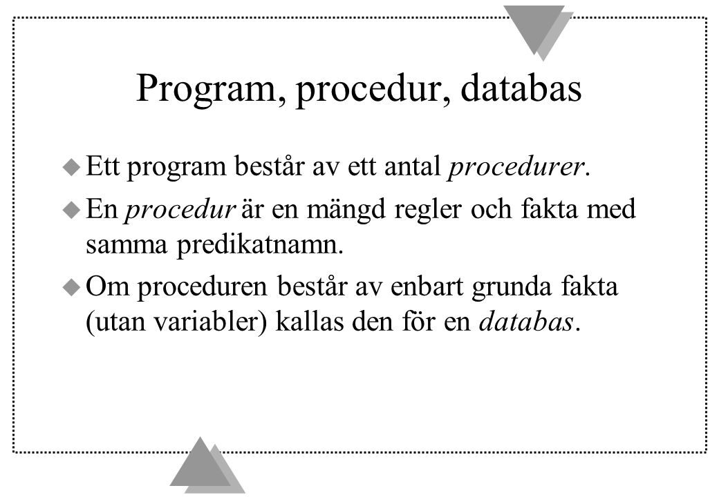 Program, procedur, databas