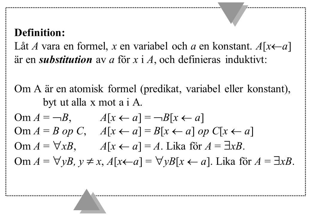 Definition: Låt A vara en formel, x en variabel och a en konstant